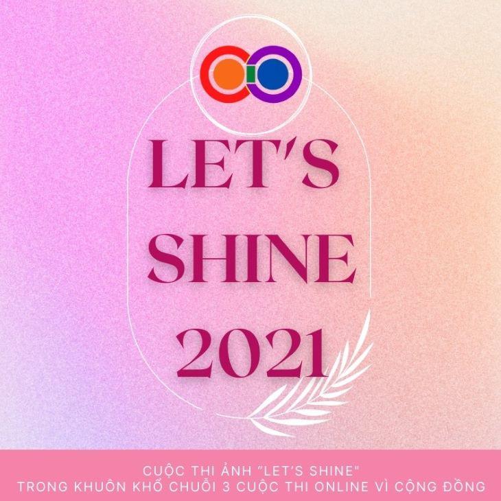 Cuộc thi ảnh online LET'S SHINE 2021 chính thức bắt đầu